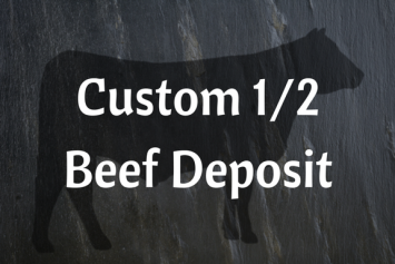 Custom 1/2 Grass-fed Beef Deposit