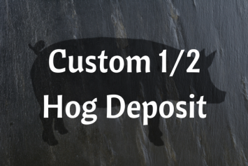 Custom 1/2 Hog Deposit