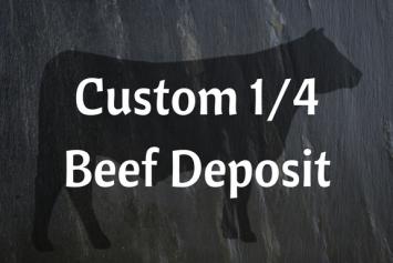 Custom 1/4 Grass-fed Beef Deposit