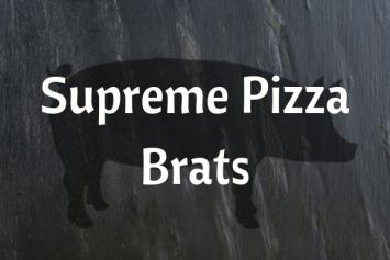 Supreme Pizza Brats