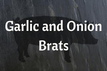 Garlic and Onion Brats