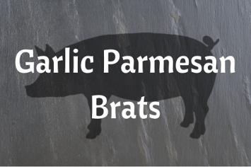 Garlic Parmesan Brats
