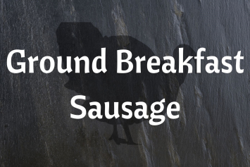 Ground Turkey Breakfast Sausage