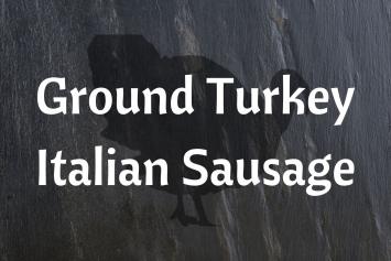 Ground Turkey Italian Sausage