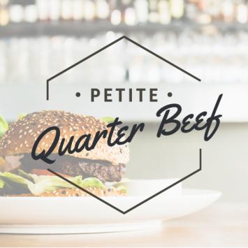 Petite Quarter Beef