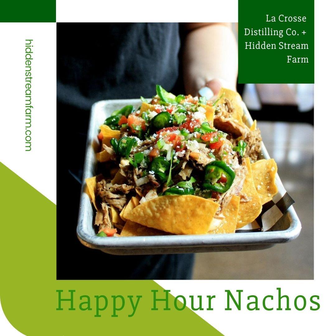 Happy Hour Nachos from La Crosse Distilling Co.