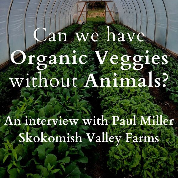Can we have Organic Veggies without Animals?