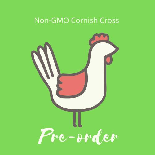 Non-GMO Cornish Cross Chicken Preorder - Summer 2021