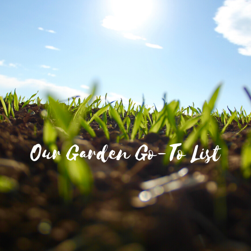 Our Garden Go-To List
