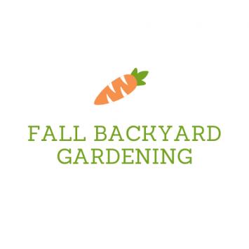 Fall Backyard Gardening Class