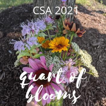 CSA 2021 Quart of Blooms