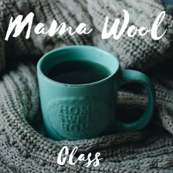Mama Wool Class