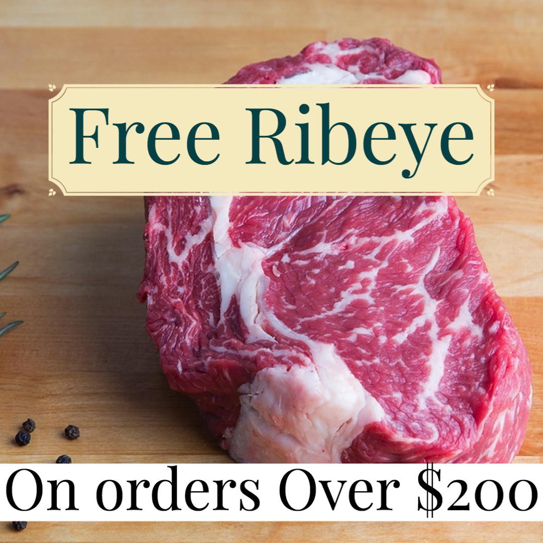 FREE RIBEYE ON ORDERS OVER $200