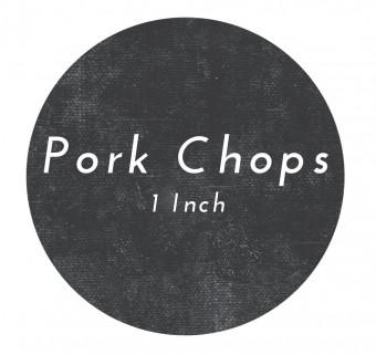 Pork Chops- 1 Inch