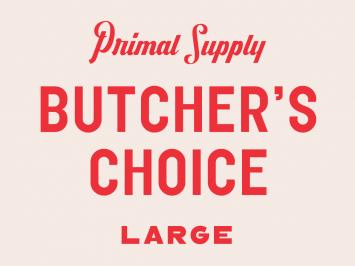 BUTCHER'S CHOICE Large - Frozen