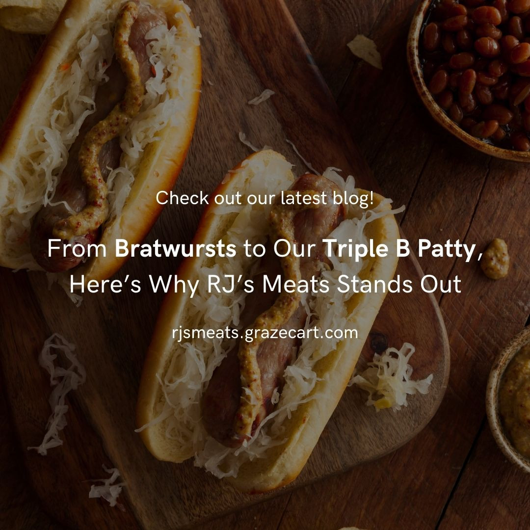 From Bratwursts to Our Triple B Patty, Here's Why RJ's Meats Stands Out