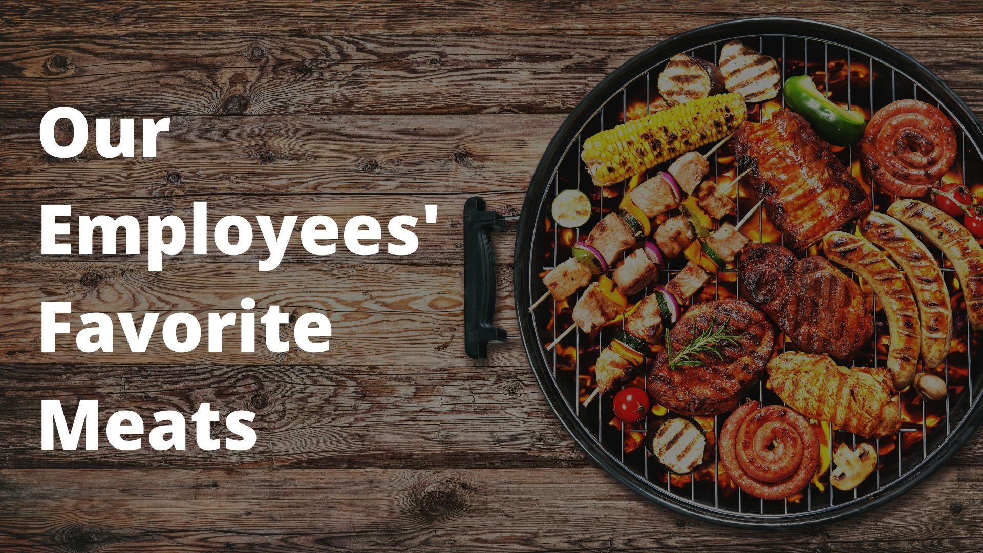 Our Employees' Favorite Meats