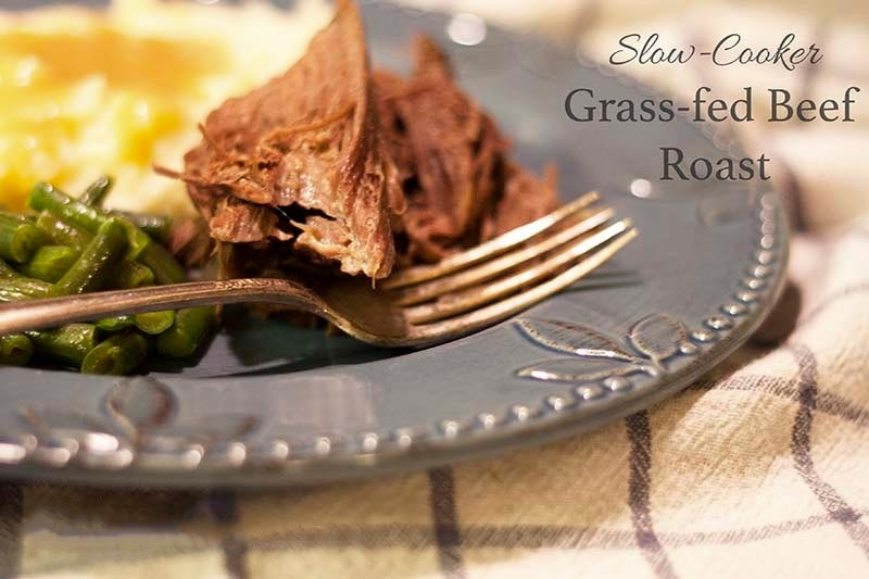 The Perfect Grass-fed Beef Roast