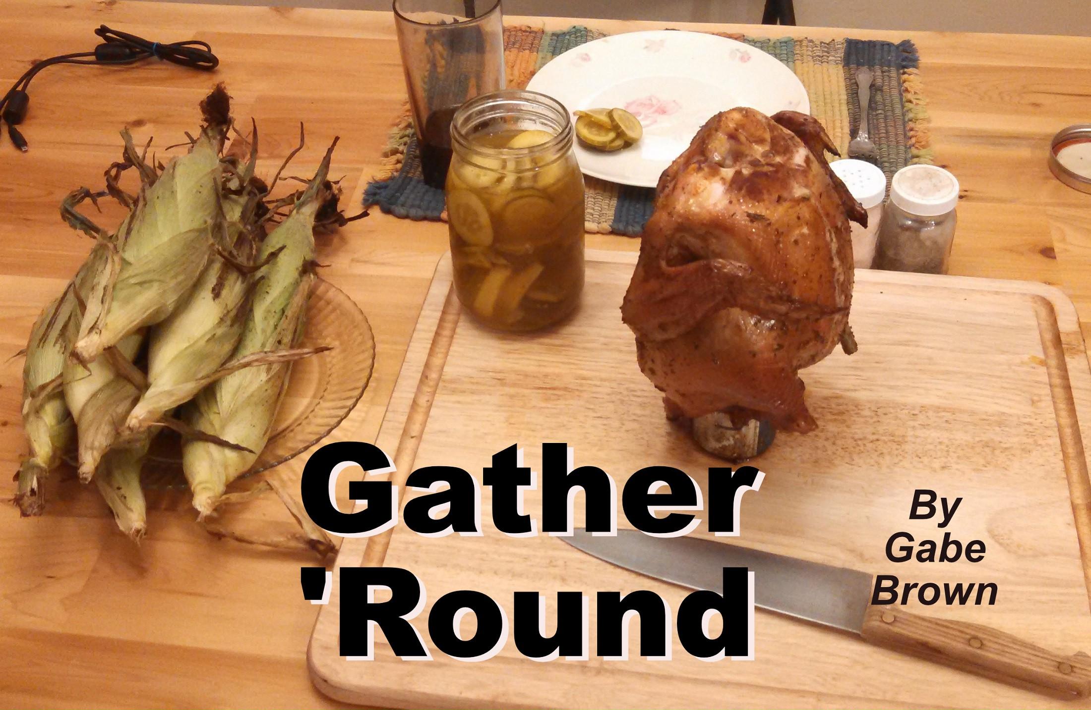 """""""Gather 'Round"""""""