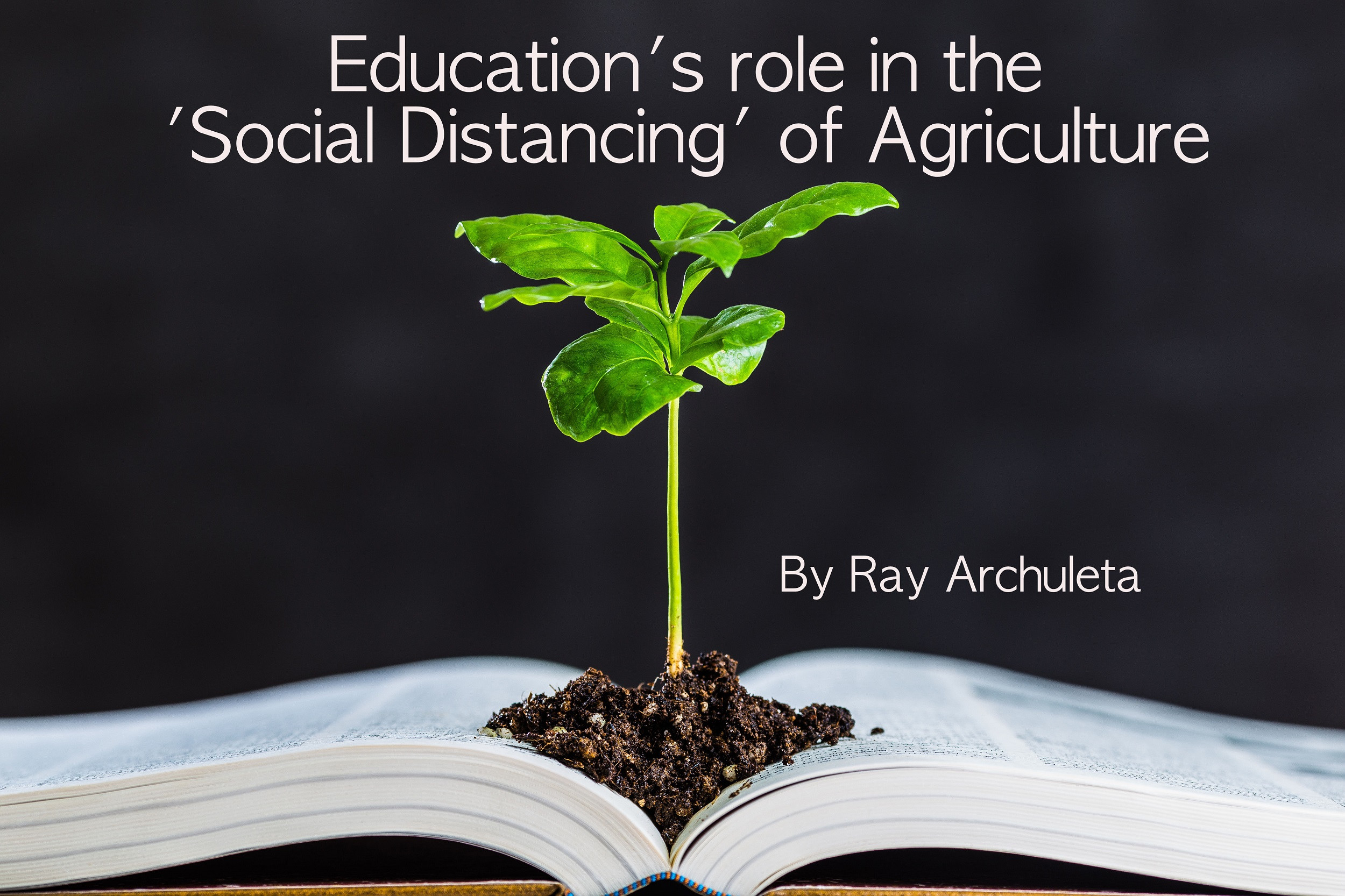 "Education and the ""Social Distancing"" of Agriculture"