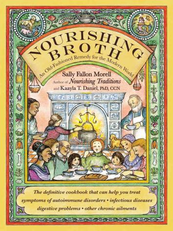 Nourishing Broth Cookbook, by Sally Fallon