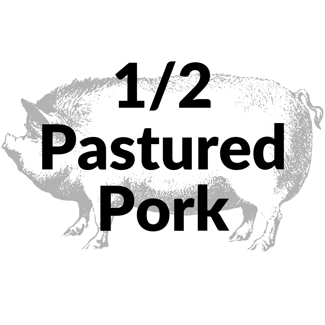 Bulk Pastured Pork 1/2 NonRefundable Deposit