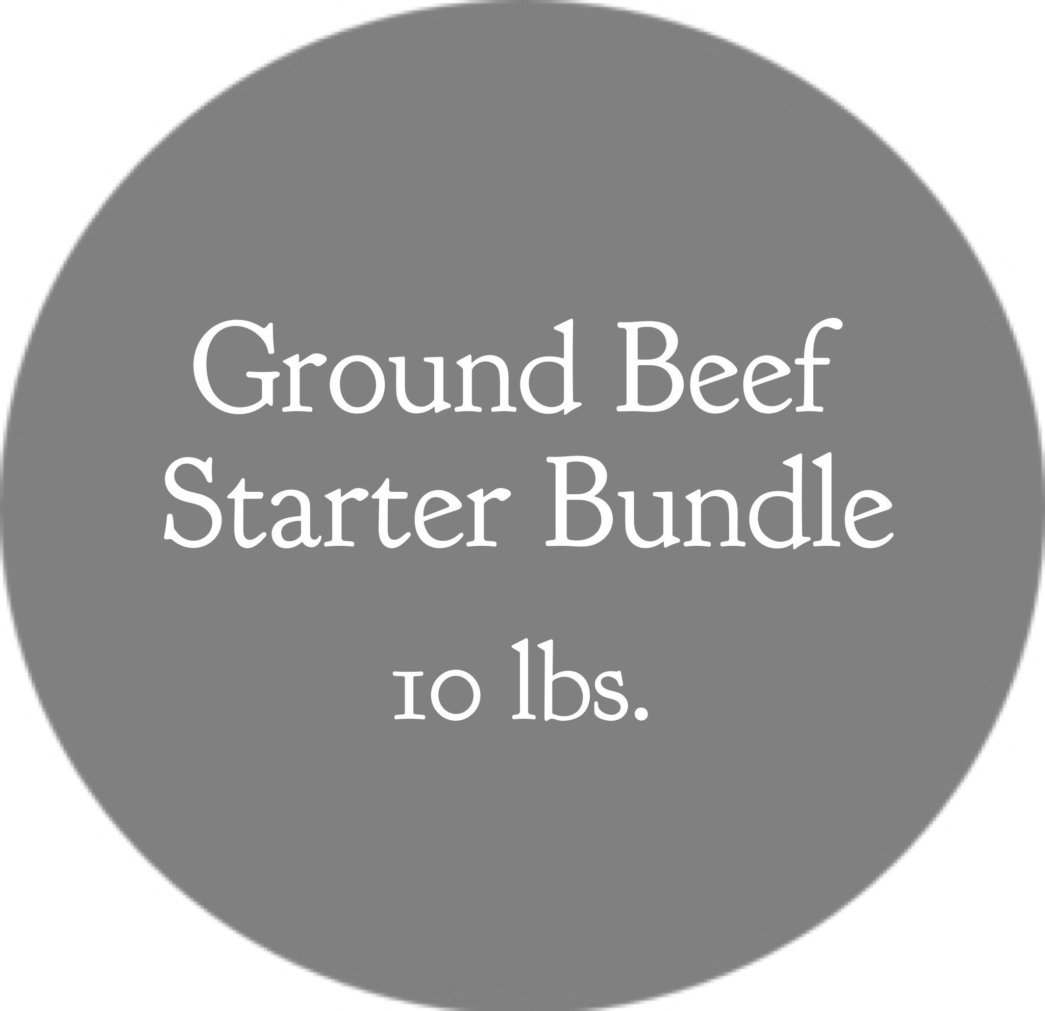 Ground Beef Starter Bundle- 10 lbs