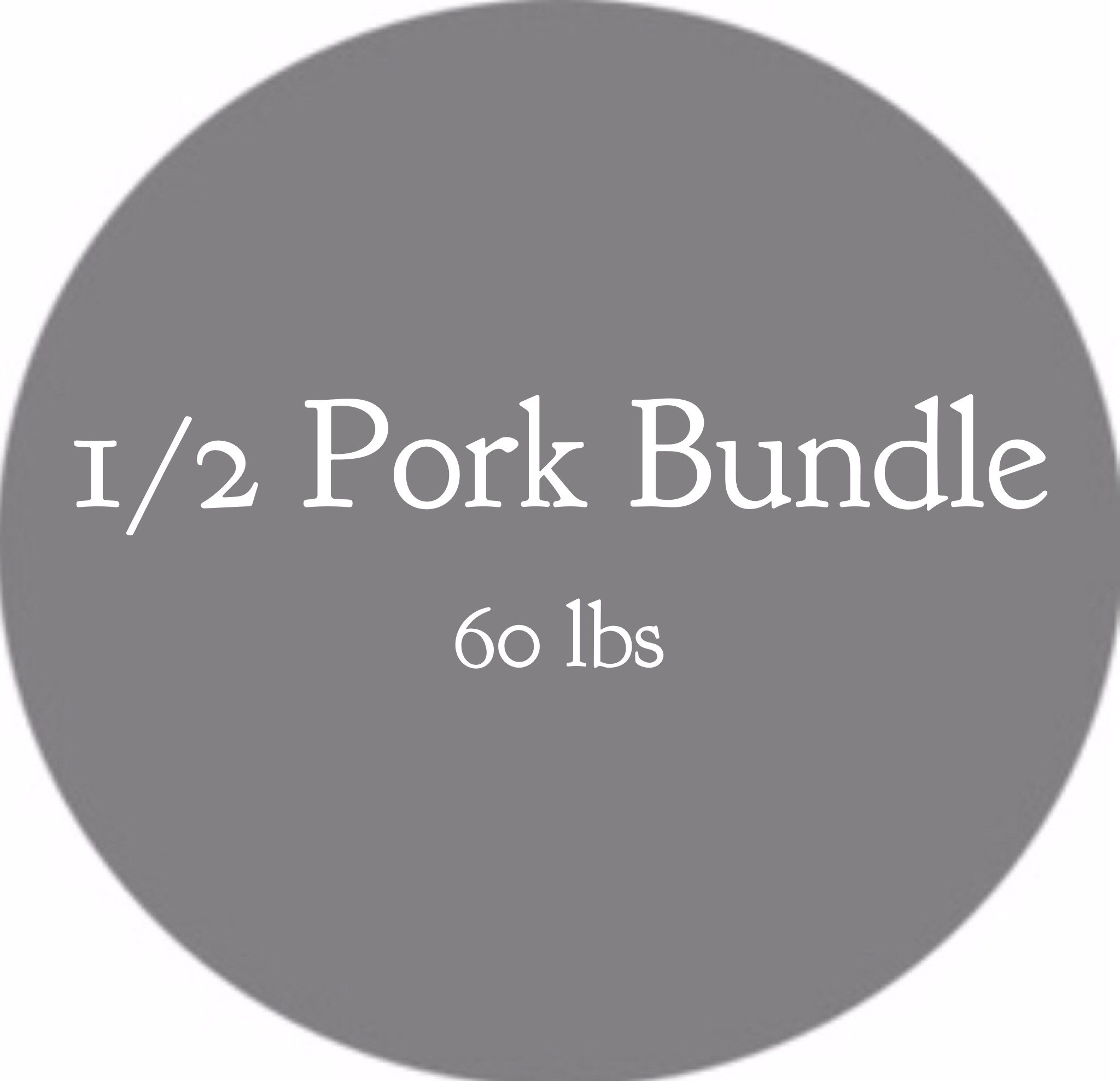 1/2 Pork Bundle- 60 lbs