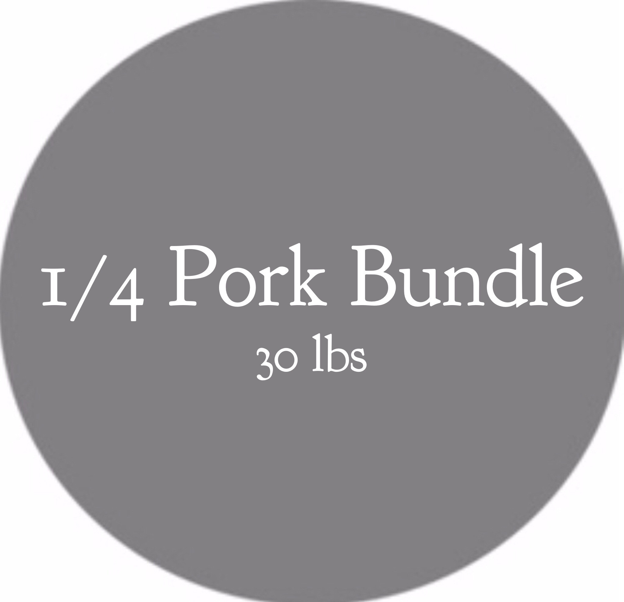 1/4 Pork Bundle- 30 lbs