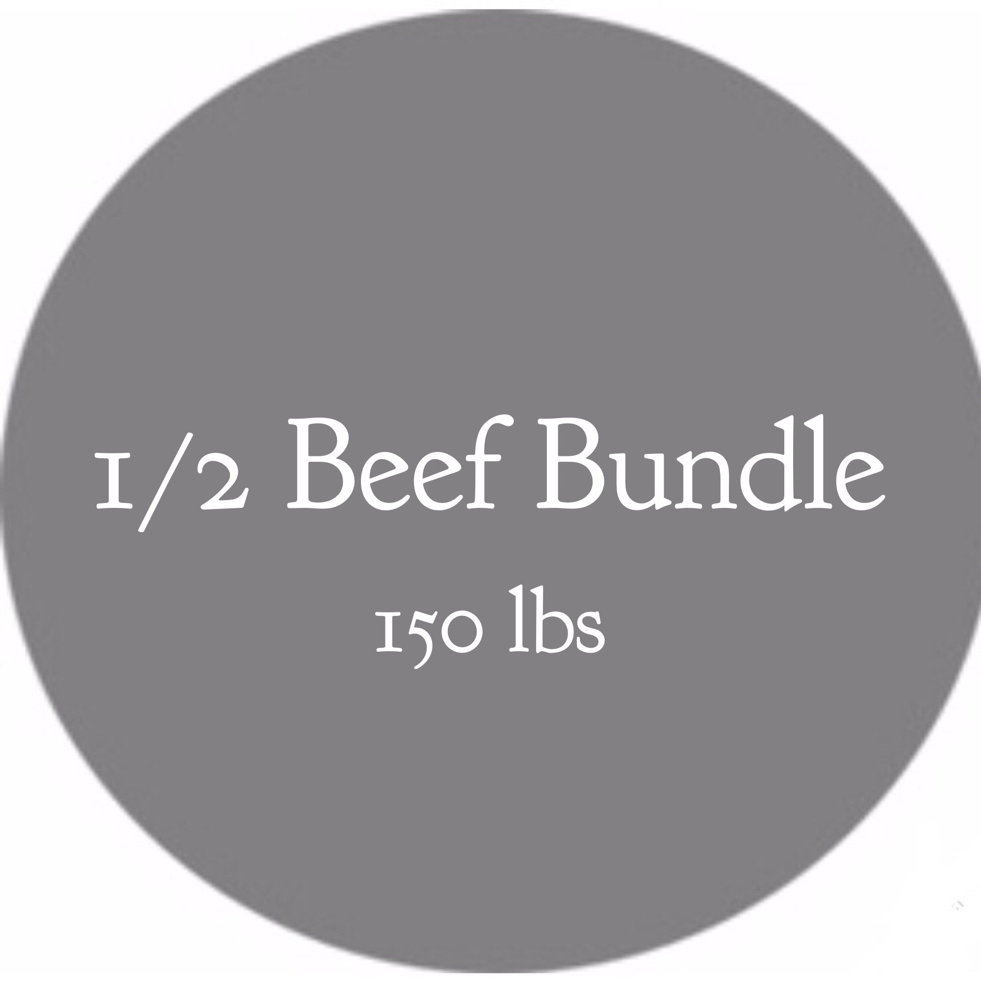 1/2 Beef Bundle- 150 lbs
