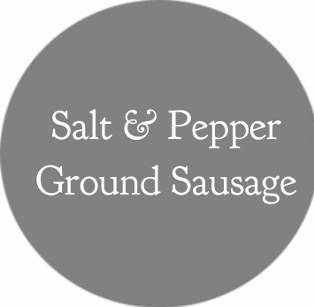Salt & Pepper Ground Sausage