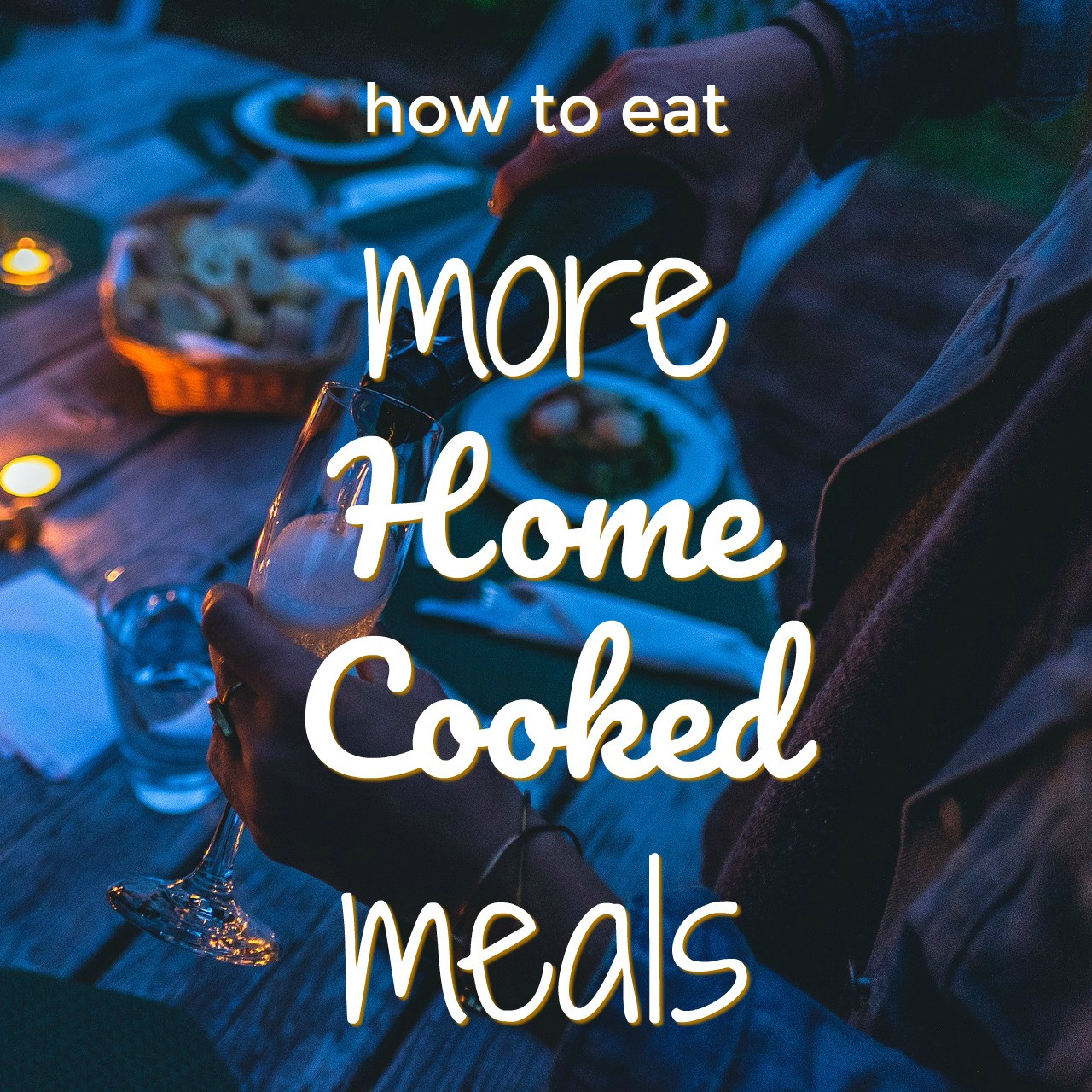 5 Tips to Eat More Home-Cooked Meals