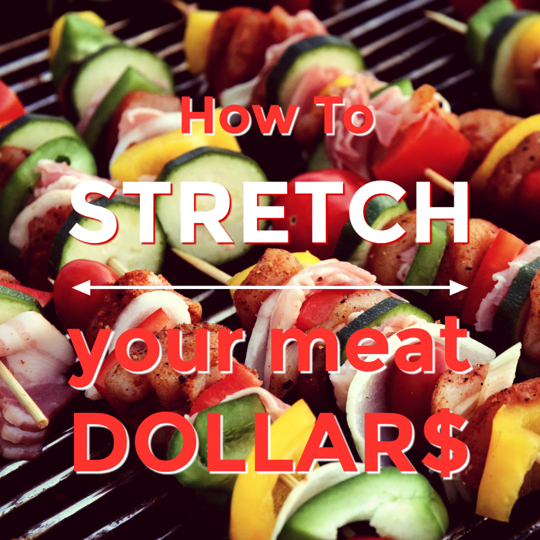 5 Ways to Stretch Your Meat Dollar