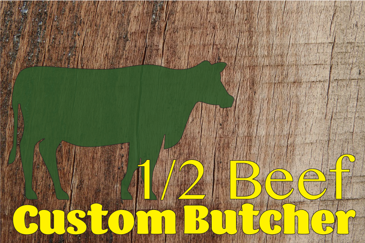 December 1/2 Beef - Custom Butchered