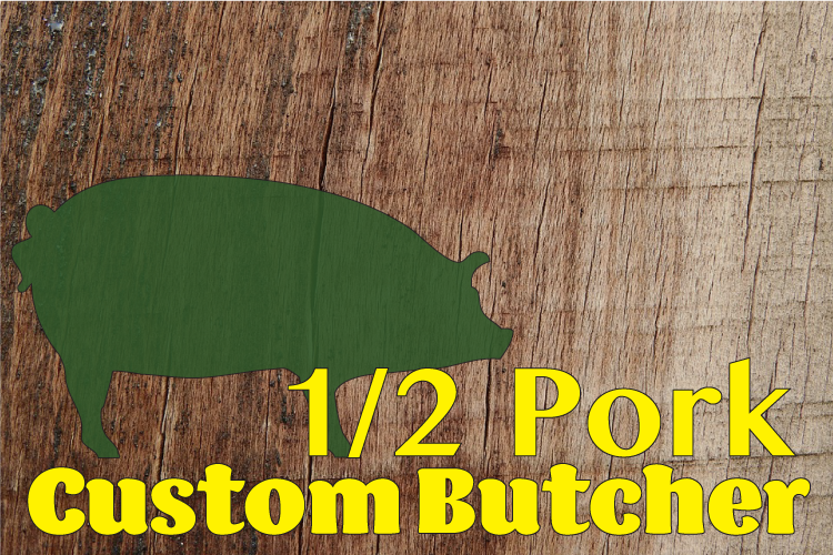 November 1/2 Pork - Custom Butchered