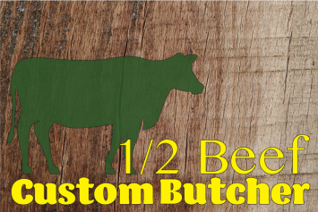 1/2 Beef Custom Butchered - June/July