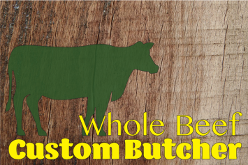 December Whole Beef - Custom Butchered