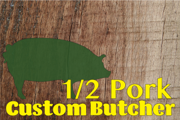 August 1/2 Pork - Custom Butchered