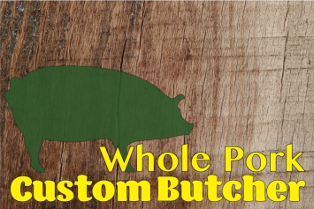 August Whole Pork - Custom Butchered