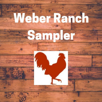 Weber Ranch Sampler