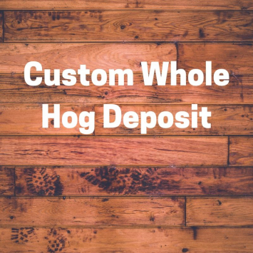 WHOLE CUSTOM HOG DEPOSIT