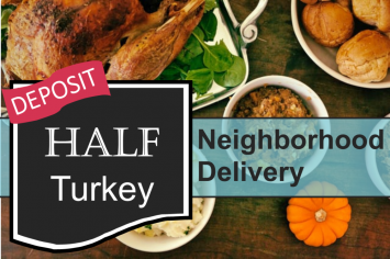 HALF TURKEY - - deposit - - Neighborhood Delivery