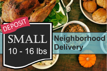 SMALL WHOLE TURKEY - - deposit - -Neighborhood Delivery