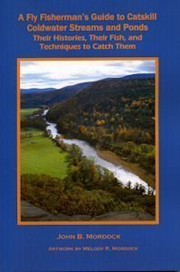A Fly Fisherman's Guide to Catskill Coldwater Streams and Ponds