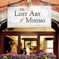 The Lost Art of Mixing by Erica Bauermeister {book tour}