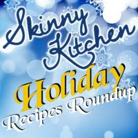 Skinny Kitchen's Holiday Recipes Roundup
