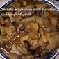 Stir Fry Shitake Mushroom with Potatoes