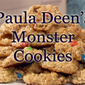 Paula Deen's Monster Cookies