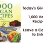 Cookbook Giveaway #5: 1,000 Vegan Recipes and a Hollandaze Sauce Recipe