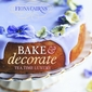 Cookbook Review: Bake and Decorate Tea Time Luxury by Fiona Cairns